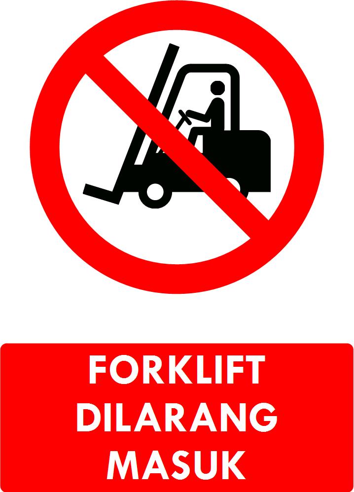 Rambu Forklift Dilarang Masuk