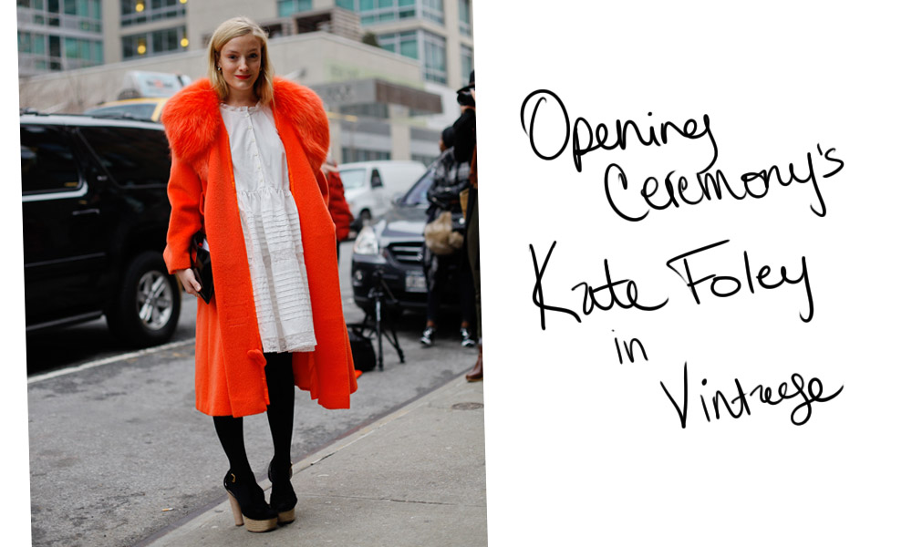 Wearing Vintage [Opening Ceremony's Kate Foley]