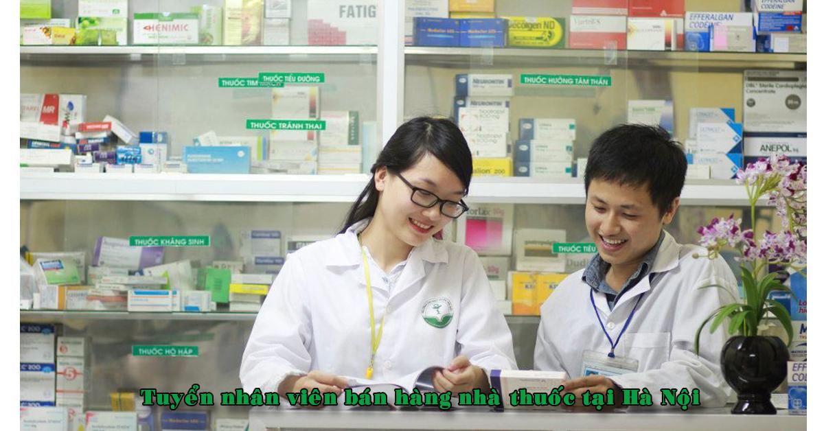 Tuyển Nhân Viên Bán Hàng Nhà Thuốc tại Hà Nội