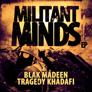 Blak Madeen & Tragedy Khadafi - Militant Minds