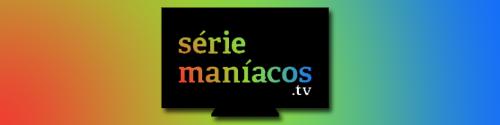 Série Maníacos