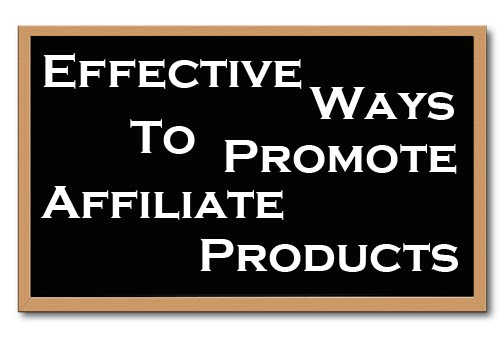 Advertising Made More Effective With The Right Kind Of: 10 Ways You Can Really Make Money Selling Affiliate