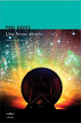 Paul Davies – Uno strano silenzio. Siamo soli nell'universo | ITA