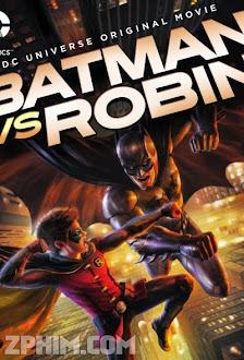 Người Dơi Đối Đầu Robin - Batman vs Robin (2015) Poster