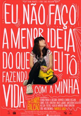 Filme Poster Eu Não Faço a Menor Ideia do que eu Tô Fazendo Com a Minha Vida WEBRip XviD & RMVB Nacional