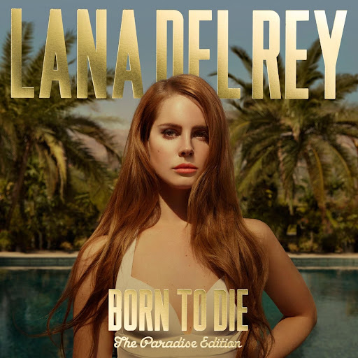 Download – Lana Del Rey – Born To Die (Paradise Edition)