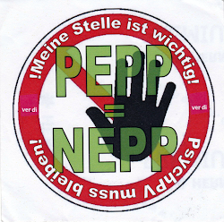 Aufkleber, rund symbolisches Verbotsschild, abwehrende Hand: »PEPP = NEPP. Meine Stelle ist wichtig! PsychPV muss bleiben!«.: