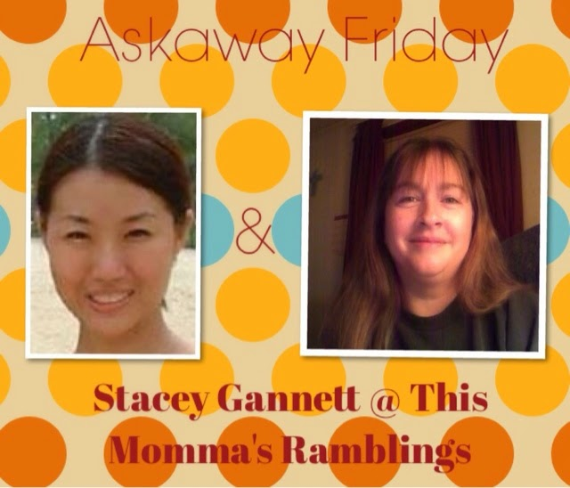 Askaway Fridays with Stacey Gannett @ This Momma's Ramblings