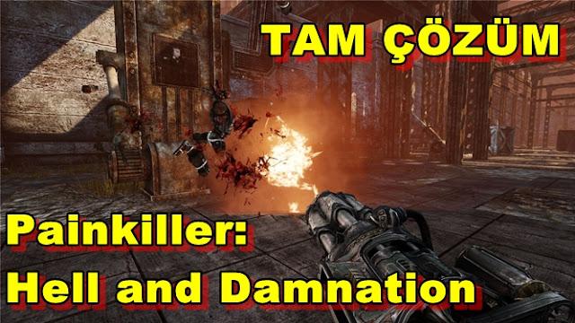 Painkiller Hell & Damnation Tam Çözümü(Videolu)