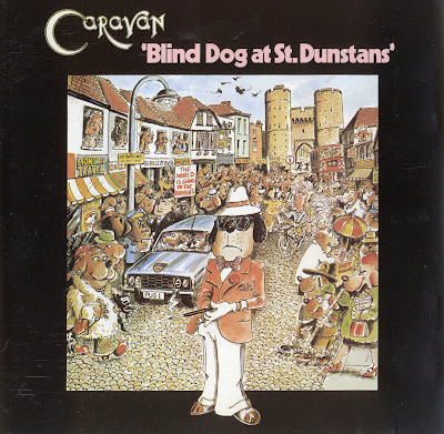 Caravan ~ 1976 ~ Blind Dog at St. Dunstans