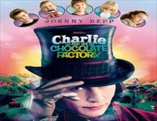 مشاهدة فيلم Charlie and the Chocolate Factory