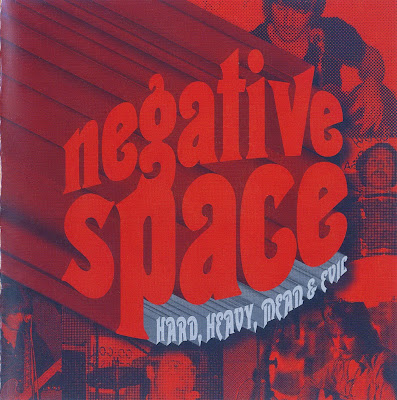 Negative Space ~ 1970 ~ Hard, Heavy, Mean & Evil