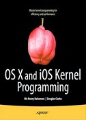 OS X and iOS Kernel Programming