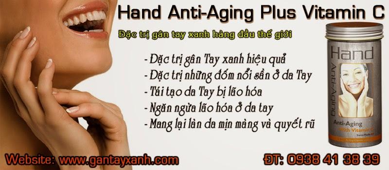 Gân tay xanh, đặc trị gân tay xanh, điều trị gân tay xanh hiệu quả, thuốc làm mờ gân tay xanh, thuốc làm giảm gân tay xanh, mỹ phẩm làm mờ gân tay xanh, mỹ phẩm đặc trị gân tay xanh, thuốc đặc trị gân tay xanh, hand anti-aging plus vitamin c