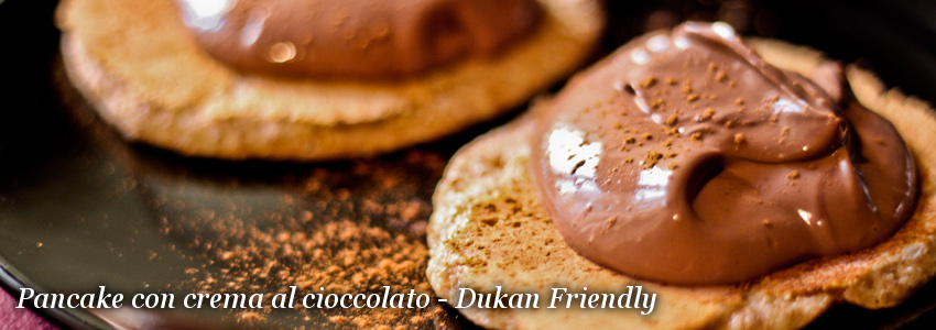 Pancake con crema al cioccolato - Dukan Friendly