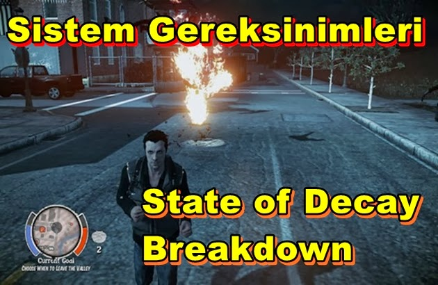 State of Decay – Breakdown PC Sistem Gereksinimleri