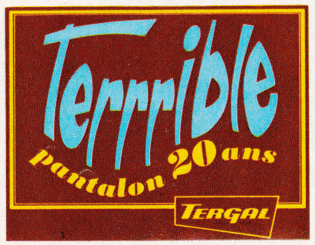 Publicité vintage : Pour nous les jeunes, la vedette c'est Terrible. - Pour vous Madame, pour vous Monsieur, des publicités, illustrations et rédactionnels choisis avec amour dans des publications des années 50, 60 et 70. Popcards Factory vous offre des divertissements de qualité. Vous pouvez également nous retrouver sur www.popcards.fr et www.filmfix.fr   - For you Madame, for you Sir, advertising, illustrations and editorials lovingly selected in publications from the fourties, the sixties and the seventies. Popcards Factory offers quality entertainment. You may also find us on www.popcards.fr and www.filmfix.fr