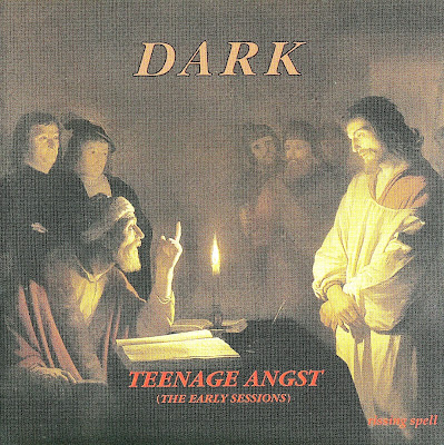 Dark ~ 1994 ~ Teenage Angst (The Early Sessions)