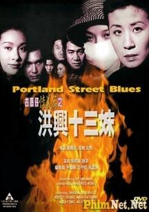 Phim Hùng Hưng Thập Tam Muội - Portland Street Blues