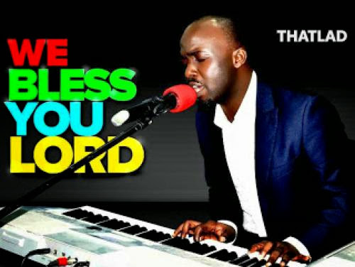 Brand New Premiere Thatlad Drops We Bless You Lord On Gospel City Naija