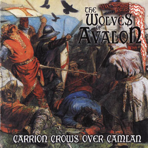 The Wolves Of Avalon - Carrion Crows Over Camlan (2011)