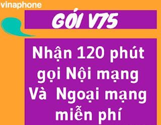 Nhận 120 Phút gọi Thoải mái Nội mạng, Ngoại mạng với gói V75 VinaPhone