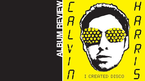 Album review: Calvin Harris - I created Disco