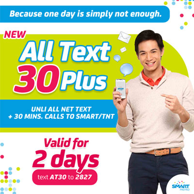 Check out the Smart Prepaid new All Text 30 Plus, where you can enjoy unlimited all network texts plus 30 minutes of voice call to Smart & Talk 'n Text for two days!Text AT30 to to register. You can also enjoy unlimited texting to all networks for as low as P10 with other SMART All Text Promo.