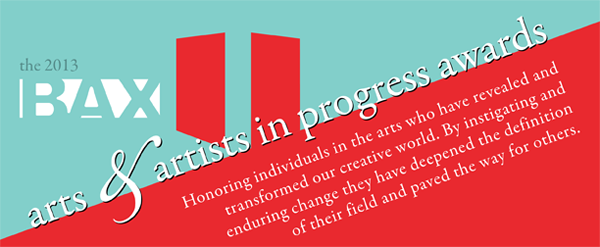 The 2013 BAX Arts and Artists in progress Awards