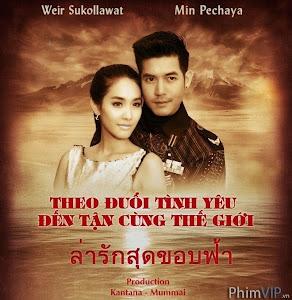 Theo Đuổi Tình Yêu Đến Tận Cùng Thế Giới - La Ruk Sud Kop Fah poster