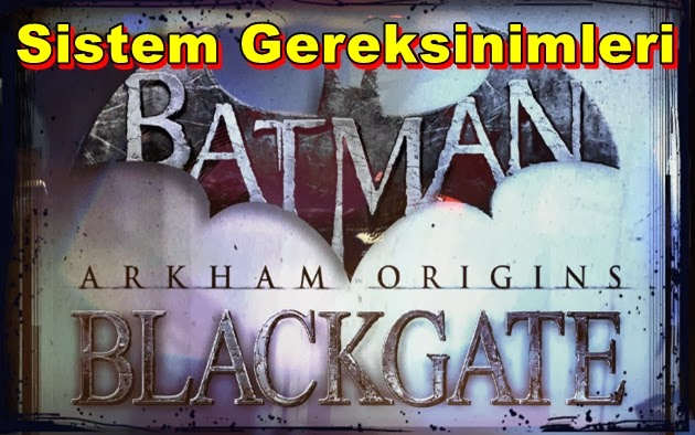 Batman Arkham Origins: Blackgate PC Sistem Gereksinimleri