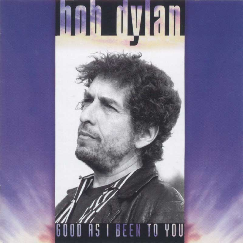 Bob Dylan - Good as I Been to You album cover
