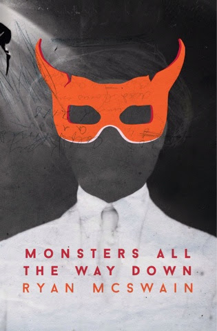 Book Highlight: Monsters All The Way Down By Ryan McSwain