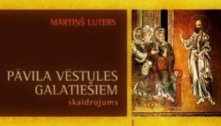 Par Mārtiņa Lutera Pāvila vēstules galatiešiem skaidrojumu