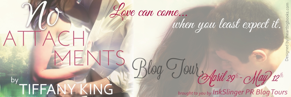 Tour: Guest Post — NO ATTACHMENTS by Tiffany King