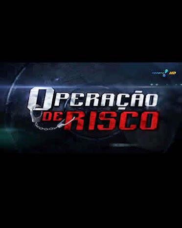 Operação de Risco 26/09/2014 – 720p HD Completo Online
