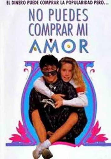 https://lh4.googleusercontent.com/-fm1NdSUGVGQ/VGY1i4bBmGI/AAAAAAAABkY/1T6FcXfAGcY/No.Puede.Comprarme.Amor.1987.jpg