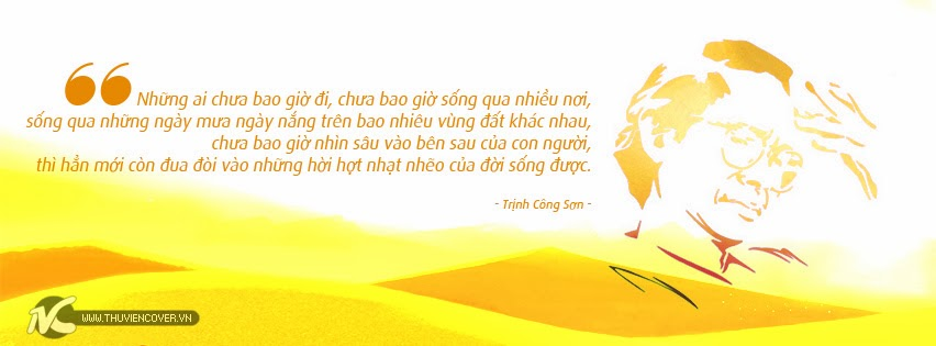 Ảnh Bìa Đẹp Với Những Câu Nói Hay Của Cố Nhạc Sĩ Trịnh Công Sơn