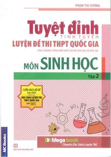 Tuyệt đỉnh tinh tuyển luyện đề thi THPT Quốc gia môn Sinh học - Phạm Thị Hương (Tập 2)