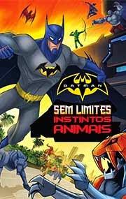 Batman Sem Limites Instintos Animais