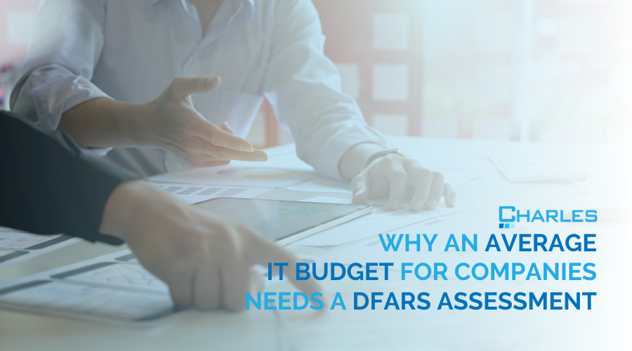 Why an Average IT Budget for Companies Needs a DFARS Assessment