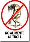 No alimente al troll
