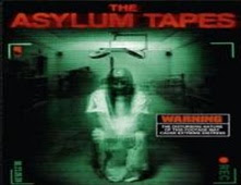 فيلم The Asylum Tapes للكبار فقط