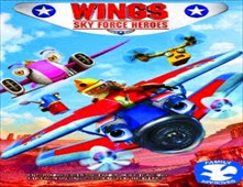 فيلم Wings: Sky Force Heroes