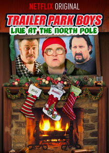 Trailer Park Boys: Live at the North Pole (2014) Poster