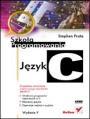 Język C. Szkoła programowania. Wydanie V  Autor: Stephen Prata - Data wydania: 2006/08 - Stron: 976