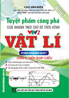 Tuyệt phẩm công phá giải nhanh theo chủ đề Vật lý - Chu Văn Biên (Tập 2 - Điện xoay chiều)