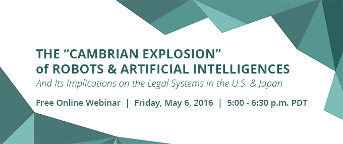 Free Webinar on May 6, 2016: Robotics, AI & the Law