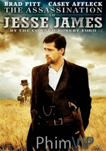 Cao Bồi Bỏ Mạng - The Assassination Of Jesse James By The Coward Robert Ford poster