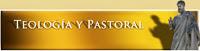 Teología y Pastoral